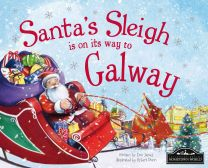 Santa's Sleigh Is On It's Way To Galway Localised Hardcover Storybook