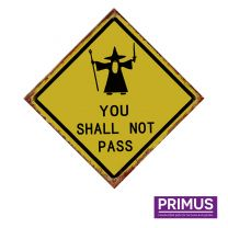 Primus You Shall Not Pass Road Sign Metal Plaque - 35 x 35cm