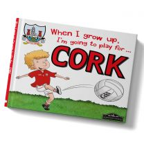 GAA When I Grow Up, I'm Going To Play Football For Cork