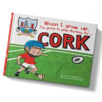 GAA When I Grow Up, I'm Going To Play Hurling For Cork