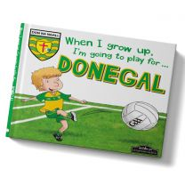GAA When I Grow Up, I'm Going To Play Football For Donegal