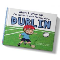 GAA When I Grow Up, I'm Going To Play Hurling For Dublin
