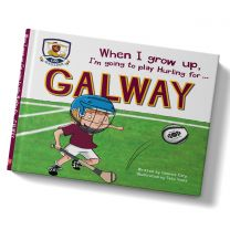 GAA When I Grow Up, I'm Going To Play Hurling For Galway