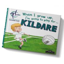 GAA When I Grow Up, I'm Going To Play Football For Kildare