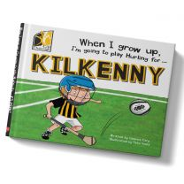 GAA When I Grow Up, I'm Going To Play Hurling For Kilkenny
