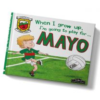 GAA When I Grow Up, I'm Going To Play Football For Mayo