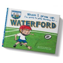 GAA When I Grow Up, I'm Going To Play Hurling For Waterford